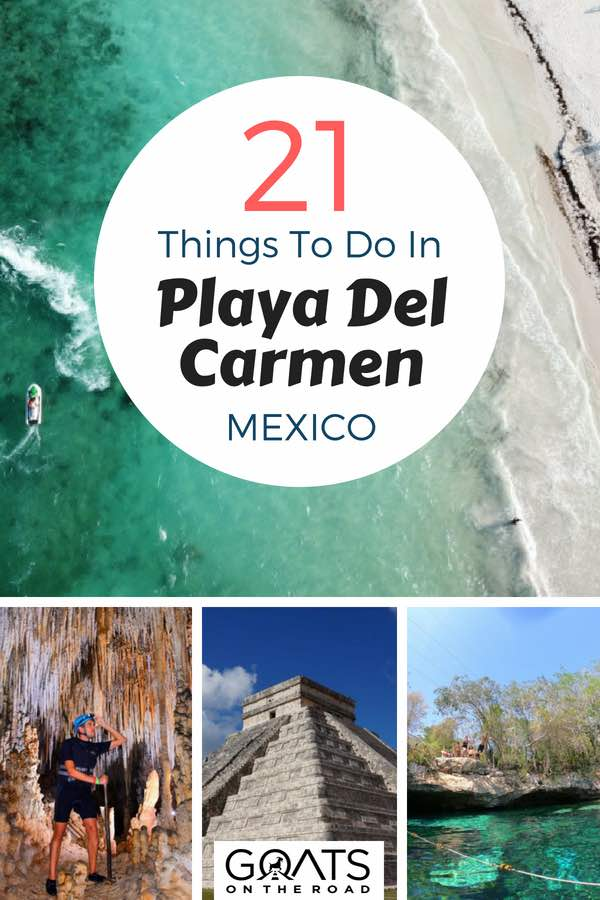 Popular attractions in Mexico with text overlay 21 Things To Do In Playa Del Carmen