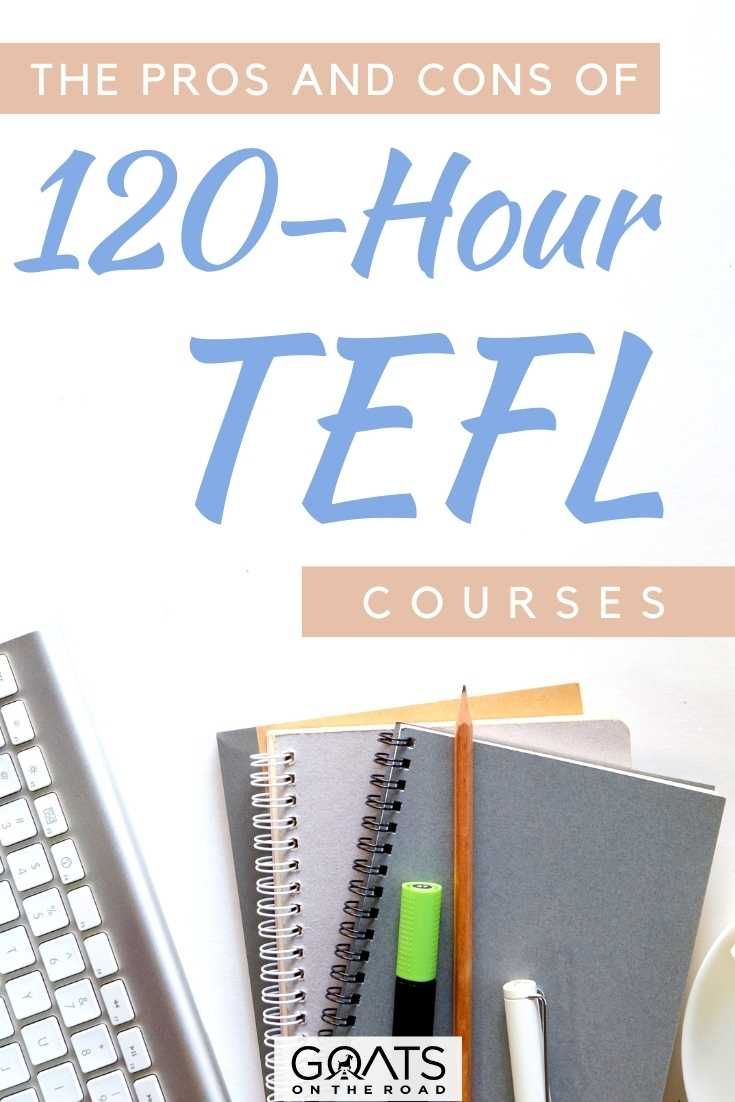"""""""The Pros And Cons Of 120-Hour TEFL Courses"""