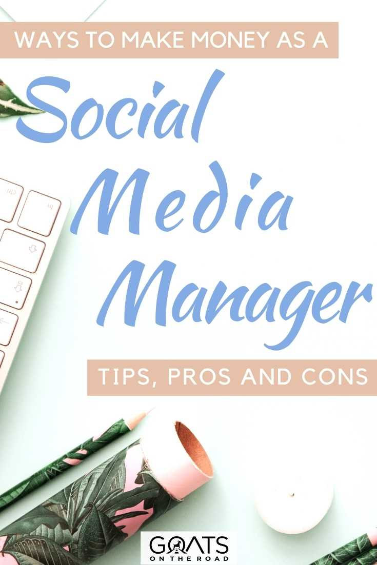 """Ways To Make Money As A Social Media Manager: Tips, Pros and Cons"