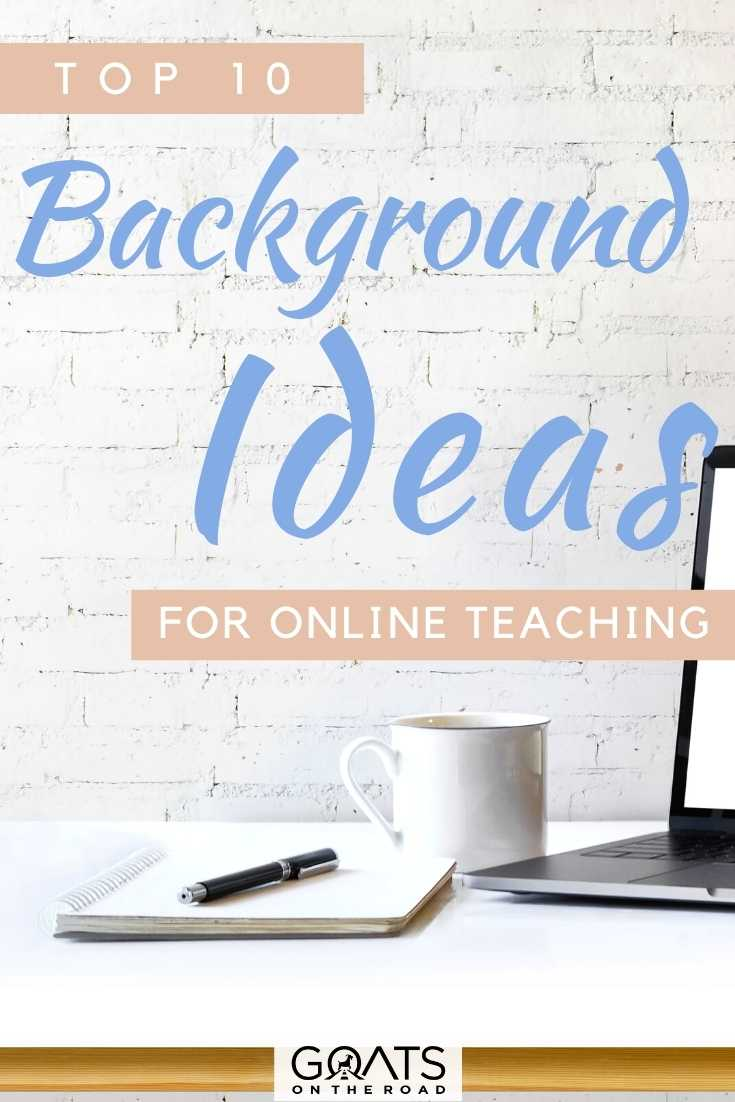 """""""Top 10 Background Ideas For Online Teaching"""