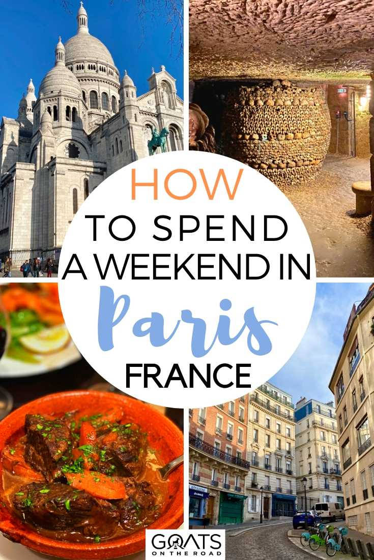 How To Spend A Weekend in Paris, France