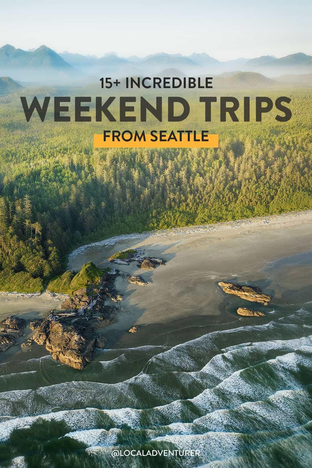 15+ Incredible Weekend Getaways from Seattle WA