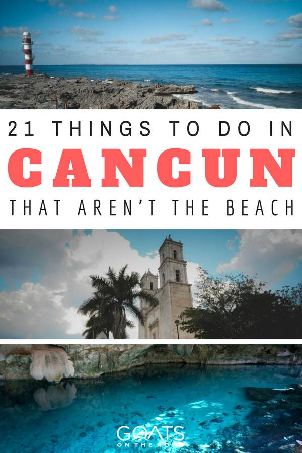 Popular attractions in Mexico with text overlay 21 Things To Do In Cancun That Aren't The Beach