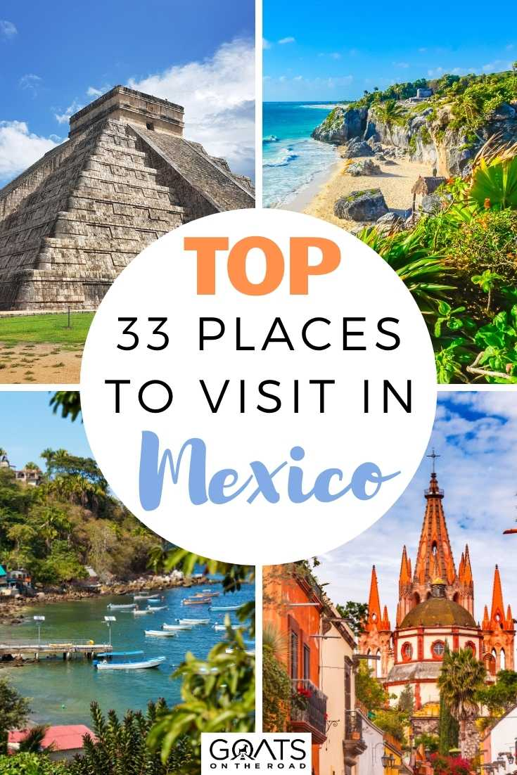 Top 33 Places To Visit in Mexico