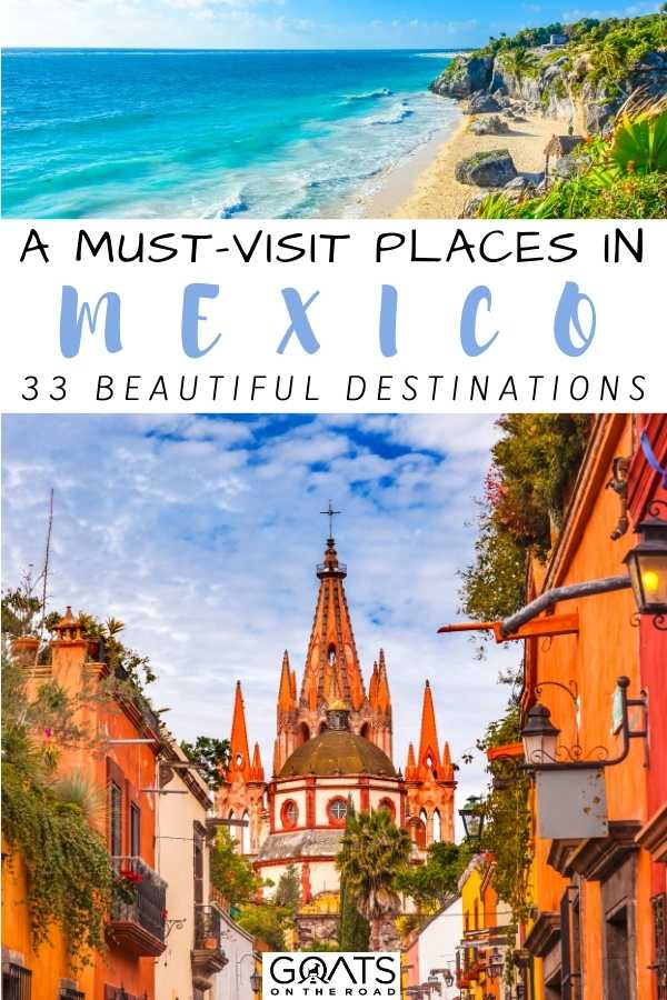 """A Must-Visit Places in Mexico: 33 Beautiful Destinations"