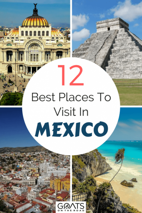 12 Best Places To Visit In Mexico