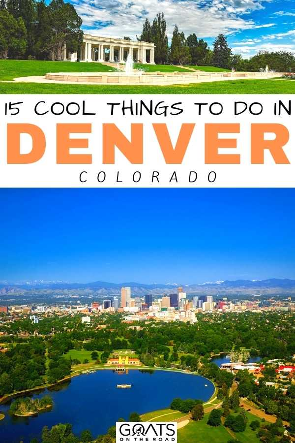"""""""15 Cool Things To Do in Denver, Colorado"""