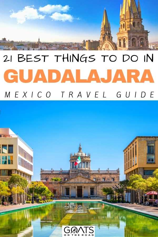 """""""21 Best Things To Do in Guadalajara, Mexico"""
