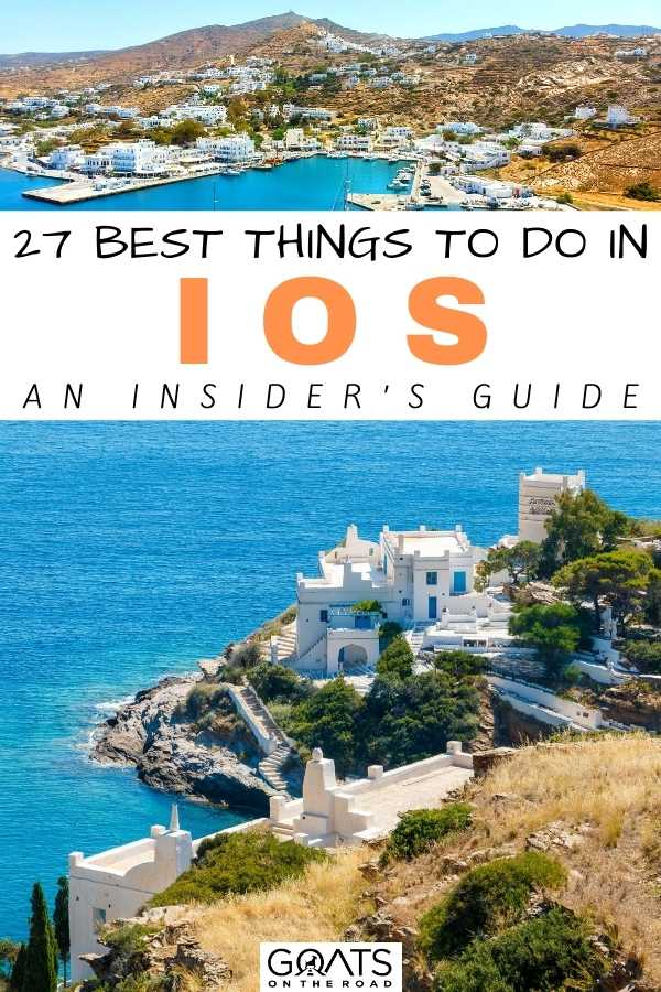 """""""27 Best Things To Do in Ios: An Insider's Guide"""