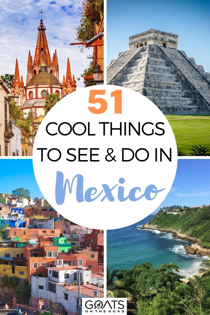 51 Cool Things To See & Do in Mexico