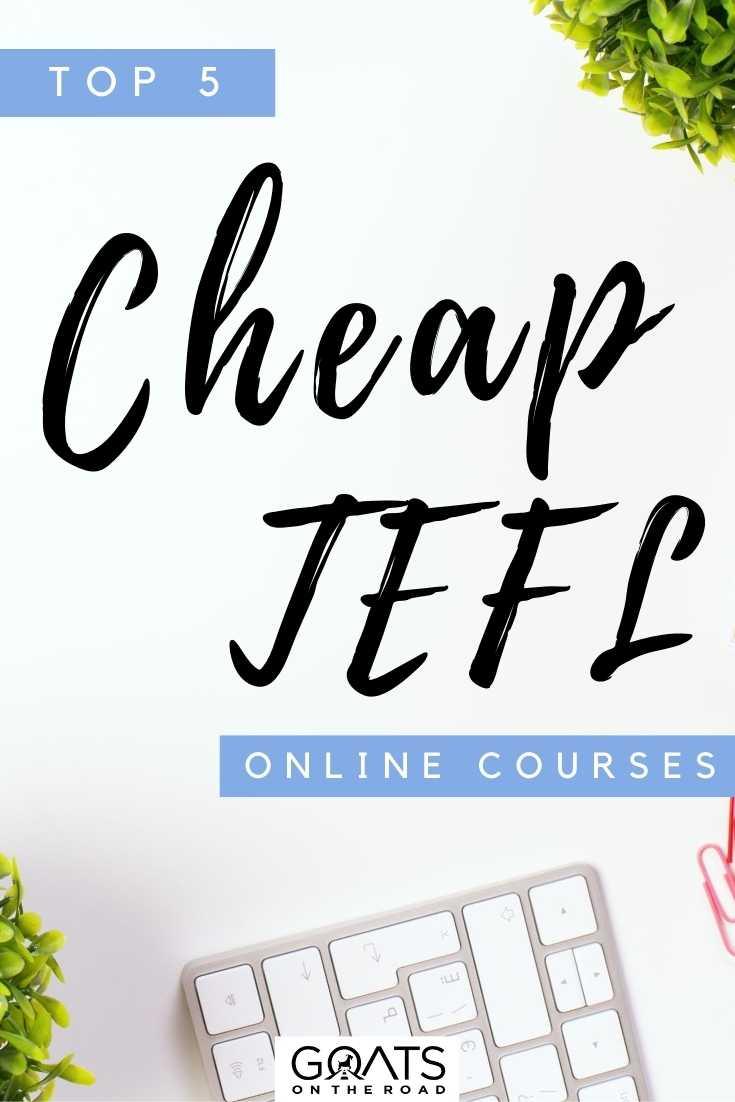 """Top 5 Cheap TEFL Online Courses"