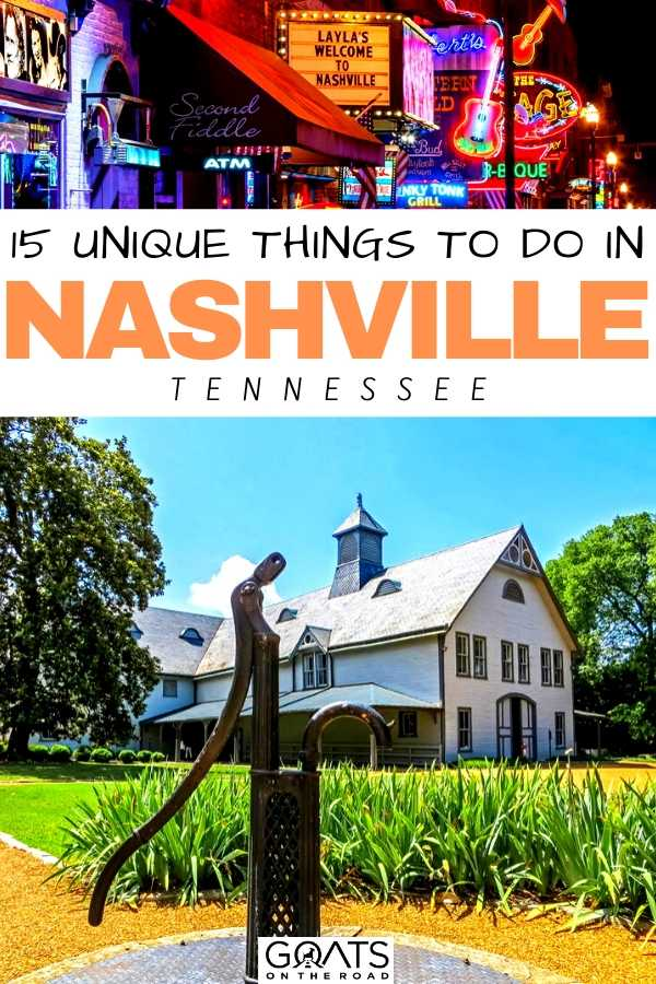 """""""15 Unique Things To Do In Nashville, Tennessee"""