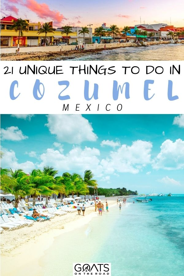 """""""Top 21 Unique Things To Do in Cozumel, Mexico"""