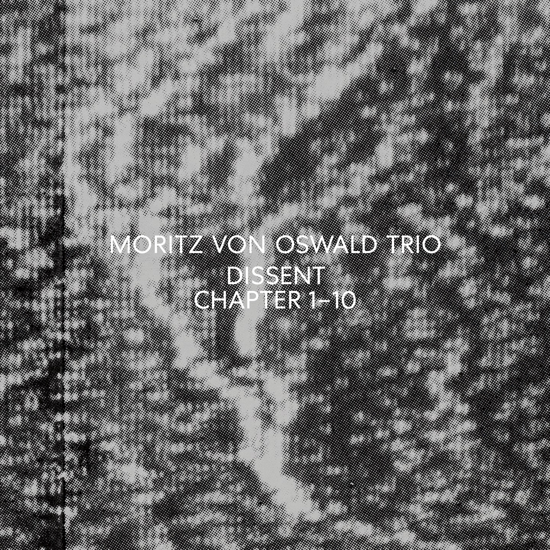 Moritz von Oswald Trio Dissent