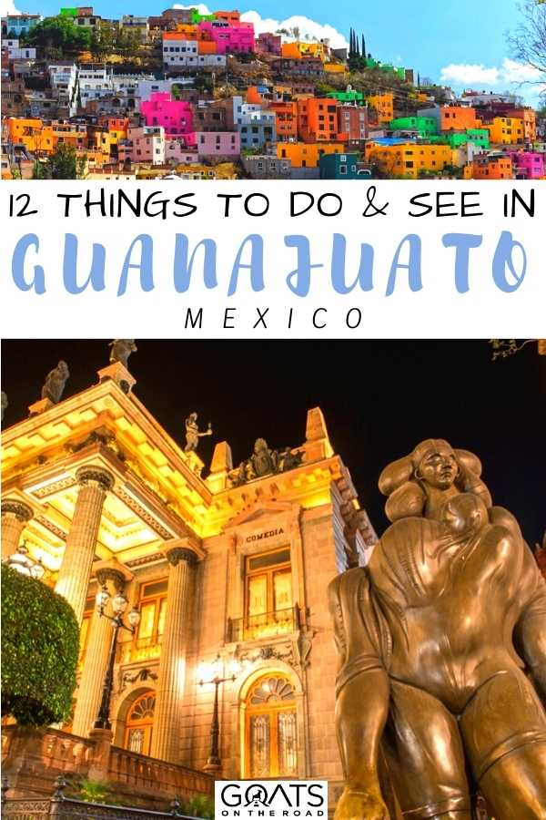 """""""12 Things To Do & See in Guanajuato, Mexico"""