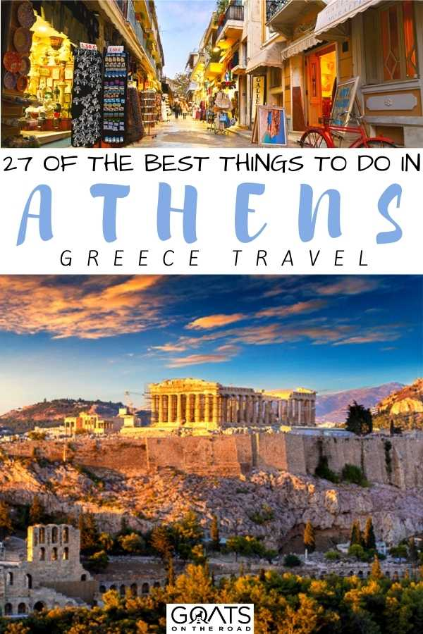 """""""27 Of The Best Things To Do in Athens, Greece"""