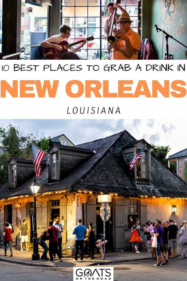 """""""10 Best Places to Grab a Drink in New Orleans"""