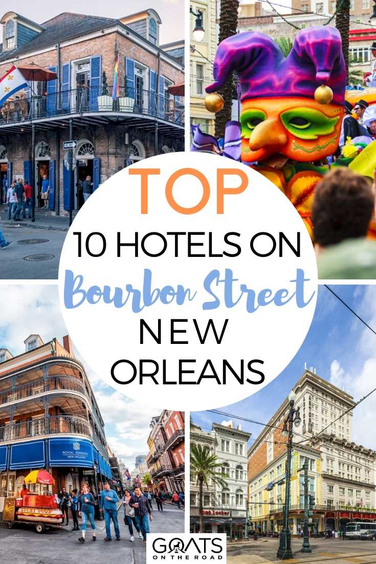Top 10 Hotels On Bourbon Street, New Orleans