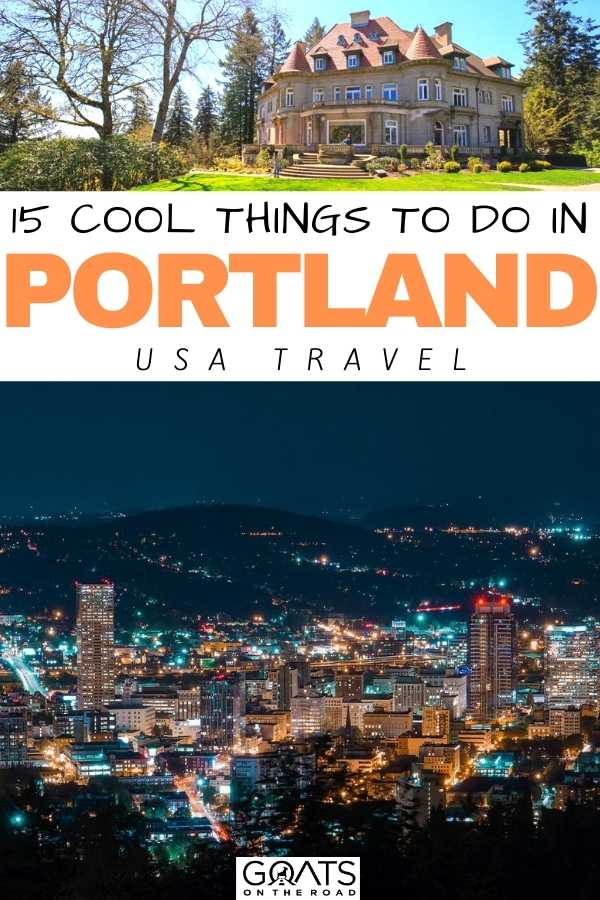 """""""15 Cool Things To Do in Portland"""