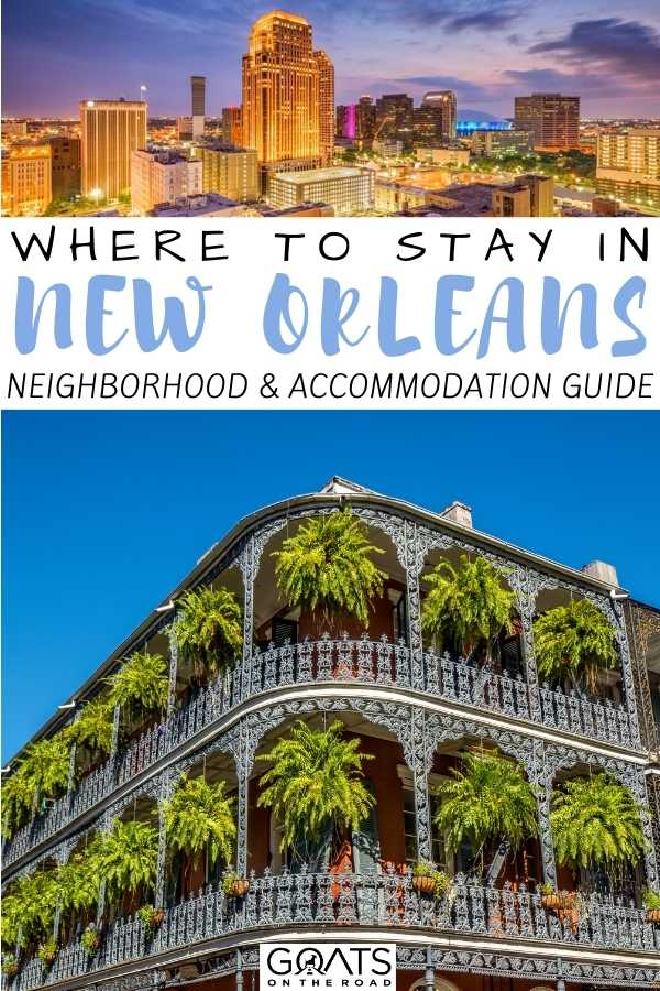 """""""Where To Stay in New Orleans, LA: Neighborhood & Accommodation Guide"""